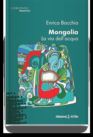 Mongolia_la_via_dell_acqua_libro_Enrica Bacchia
